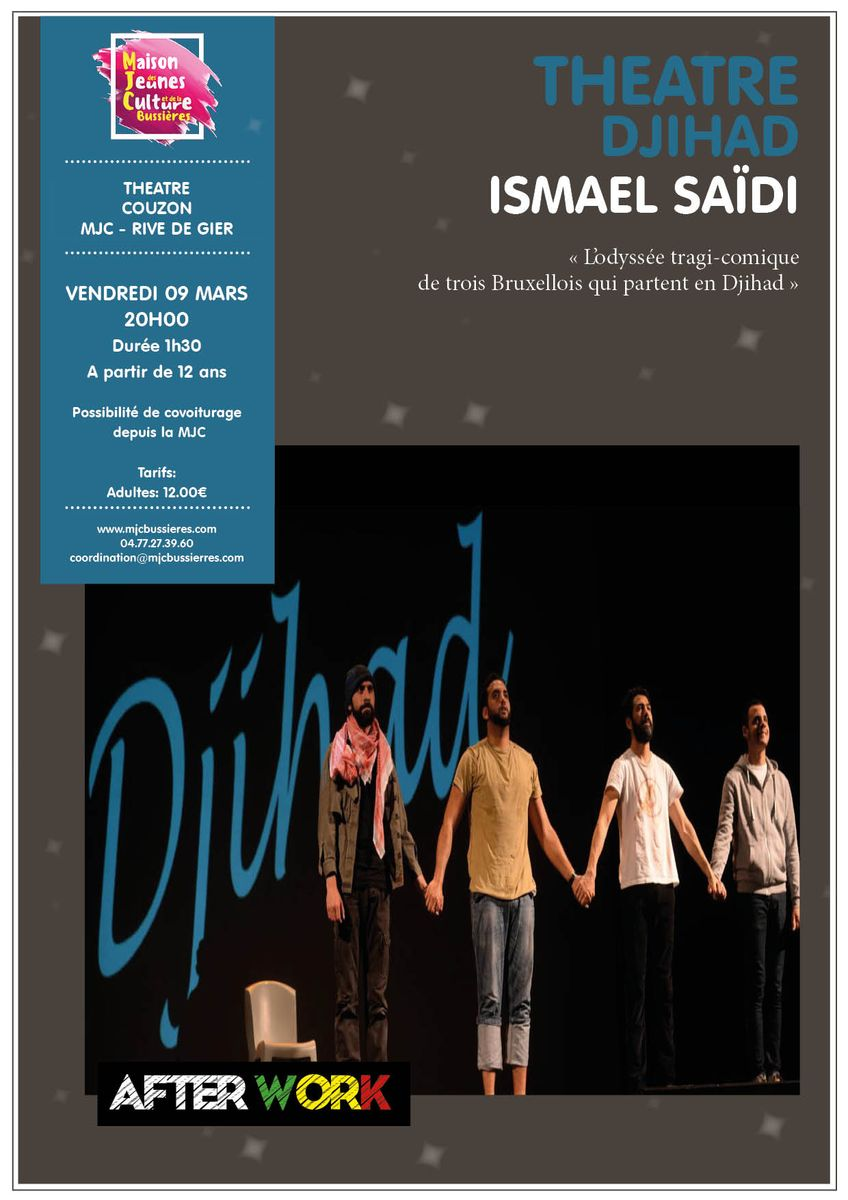 Théâtre - MJC Rive de Gier- Ismael Saïdi- Djihad- After s'cool - After Work