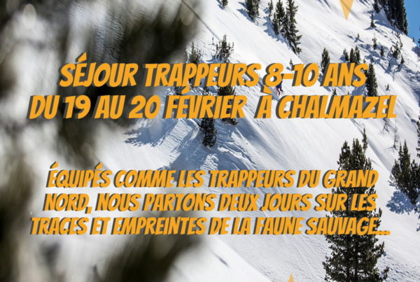 MJC Bussières - Trappeurs de rien - Chalmazel